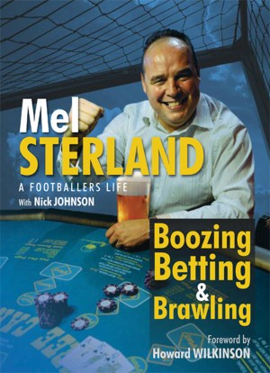 Mel Sterland Boozing Betting & Brawling by Mel Sterland from Vearsa in Autobiography & Biography category