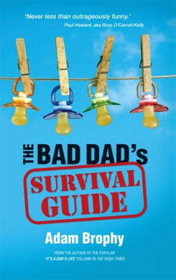 The Bad Dad's Survival Guide  by Adam Brophy from Vearsa in Family & Health category