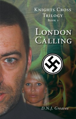 Knights Cross Trilogy - Book 2 - London Calling by D.N.J.  Greaves from  in  category