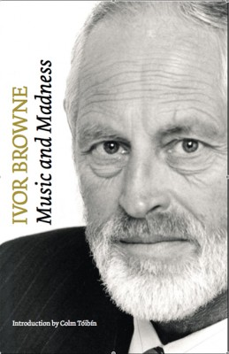 Ivor Browne, the Psychiatrist: Music and Madness by Ivor Browne from Vearsa in Autobiography,Biography & Memoirs category