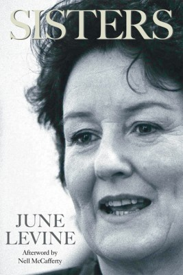 Sisters: June Levine the Irish Feminist by June levine from Vearsa in Autobiography & Biography category