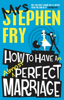 How to Have an Almost Perfect Marriage by Mrs. Stephen Fry from Vearsa in General Novel category