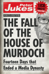 The Fall of the House of Murdoch by Peter Jukes from  in  category