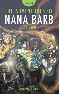 The Adventures of Nana Barb - Book One: Lost In Time by John Auckland from Vearsa in General Novel category