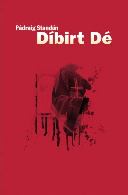 Díbirt Dé by Pádraig  Standún from Vearsa in General Novel category