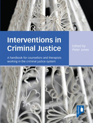 Interventions in Criminal Justice by Peter Jones from Vearsa in General Novel category