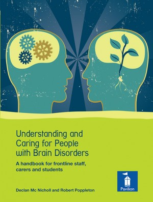 Understanding and Caring for People with Brain Disorders by Rob Poppleton from Vearsa in General Novel category