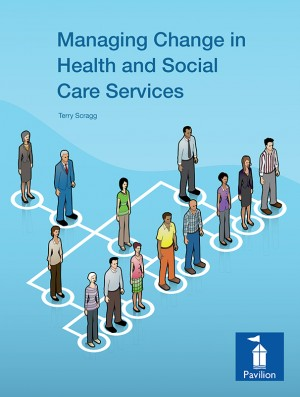 Managing Change in Health and Social Care Services by Terry Scragg from Vearsa in Science category