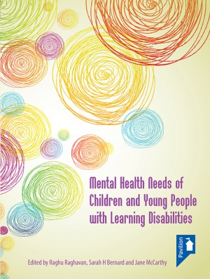 Mental Health Needs of Children and Young People with Learning Disabilities by Jane McCarthy from Vearsa in General Novel category