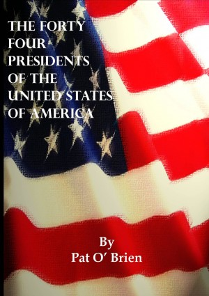 The Forty Four Presidents of The United States of America by Pat  O'Brien from Vearsa in History category