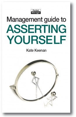 The Management Guide to Asserting Yourself by Kate Keenan from Vearsa in General Novel category