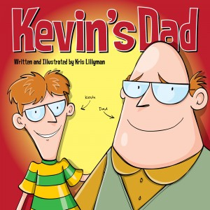 Kevin's Dad: The World's Most Unlikely Super Hero! by Kris   Lillyman from Vearsa in Teen Novel category