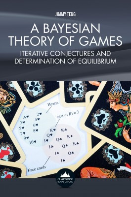 A Bayesian Theory of Games by Dr Jimmy Teng from Vearsa in General Novel category