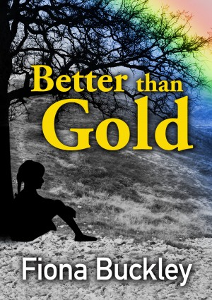 Better than Gold by Fiona Buckley from Vearsa in General Novel category