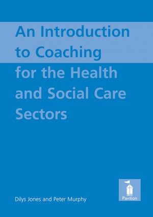 An Introduction to Coaching For the Health and Social Care Sectors by Peter Murphy from Vearsa in Science category