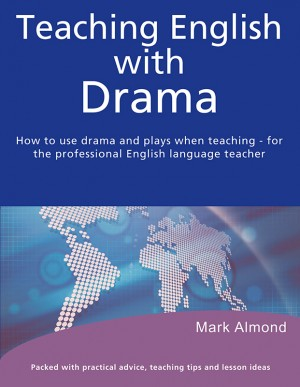Teaching English with Drama by Mark Almond from Vearsa in Motivation category