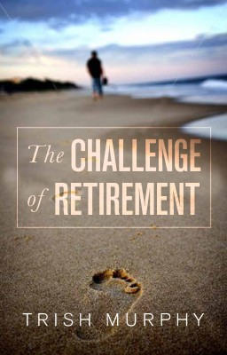 The Challenge of Retirement by Trish Murphy from Vearsa in Family & Health category