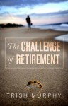The Challenge of Retirement by Trish Murphy from  in  category