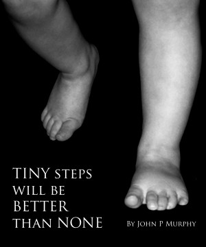 Tiny Steps will be Better than None by John P. Murphy from Vearsa in Lifestyle category