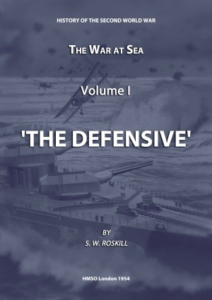 The War at Sea Volume I The Defensive by Stephen Wentworth Roskill from Vearsa in History category
