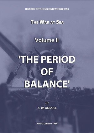 The War at Sea Volume II The Period of Balance by Stephen Wentworth Roskill from Vearsa in History category