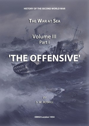 The War at Sea Volume III Part I The Offensive by Stephen Wentworth Roskill from Vearsa in History category