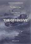 The War at Sea Volume III Part I The Offensive by Stephen Wentworth Roskill from  in  category