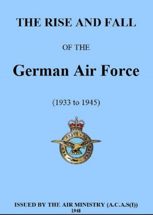 The Rise and Fall of the German Air Force by T Elmhirst from Vearsa in History category