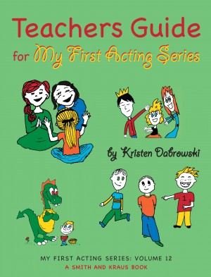 Teacher's Guide for My First Acting Series by Kristen Dabrowski from Vearsa in Akademik Am category