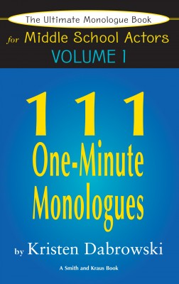 The Ultimate Monologue Book for Middle School Actors Volume I by Kristen Dabrowski from Vearsa in General Novel category