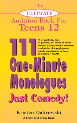 The Ultimate Audition Book for Teens Volume 12 by Kristen Dabrowski from Vearsa in General Novel category