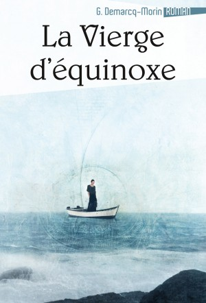 La vierge d'équinoxe by Gérard Demarcq-Morin from Vearsa in Autobiography,Biography & Memoirs category
