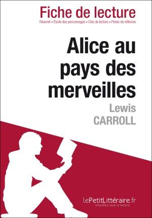Alice au pays des merveilles de Lewis Carroll (Fiche de lecture) by Isabelle De Meese from Vearsa in General Novel category