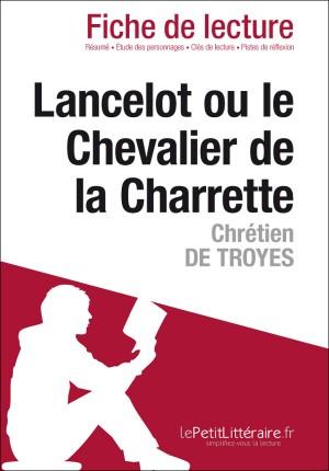 Lancelot ou le Chevalier de la Charrette de Chrétien de Troyes (Fiche de lecture) by Annabelle Falmagne from Vearsa in General Novel category