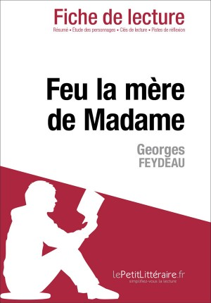 Feu la mère de Madame de Georges Feydeau (Fiche de lecture) by Dominique Coutant from Vearsa in General Novel category