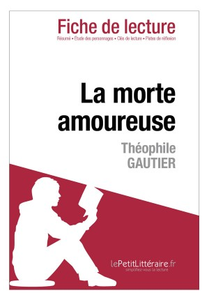 La morte amoureuse de Théophile Gautier (Fiche de lecture) by Dominique Coutant from Vearsa in General Novel category