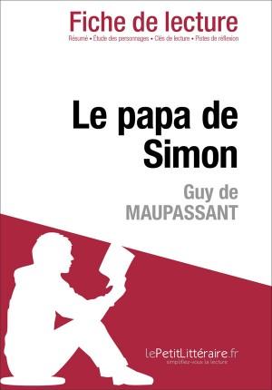 Le papa de Simon de Guy de Maupassant (Fiche de lecture) by Jessica Vansteenbrugge from Vearsa in General Novel category
