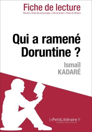 Qui a ramené Doruntine ? d'Ismaïl Kadaré (Fiche de lecture) by Valérie Fabre from Vearsa in General Novel category