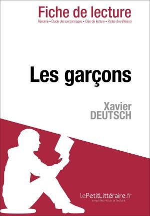 Les Garçons de Xavier Deutsch (Fiche de lecture) by Myriam Hassoun from Vearsa in General Novel category