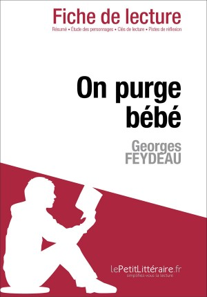 On purge bébé de Georges Feydeau (Fiche de lecture) by Dominique Coutant from Vearsa in General Novel category