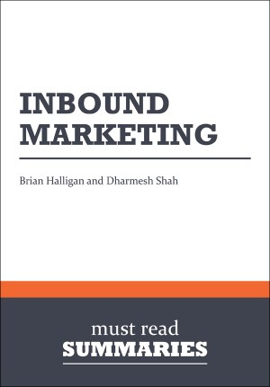 Summary: Inbound marketing  Brian Halligan and Dharmesh Shah by Must Read Summaries from Vearsa in Finance & Investments category
