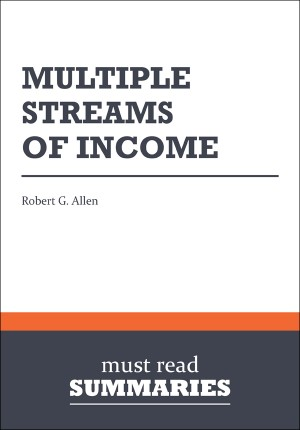 Summary: Multiple Streams Of Income  Robert G. Allen by Must Read Summaries from Vearsa in Finance & Investments category