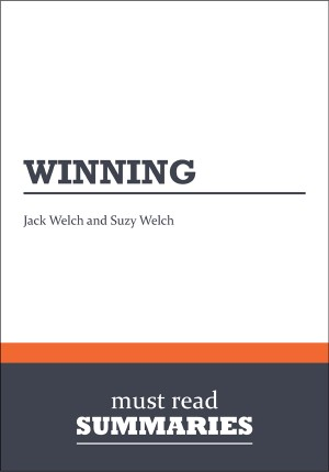 Summary: Winning  Jack Welch and Suzy Welch by Must Read Summaries from Vearsa in Finance & Investments category