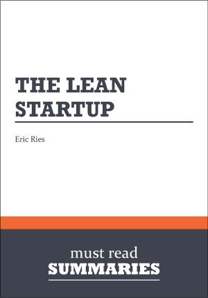 Summary: The Lean Startup  Eric Ries by Must Read Summaries from Vearsa in Finance & Investments category