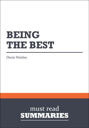 Summary: Being The Best  Denis Waitley by Must Read Summaries from Vearsa in Finance & Investments category