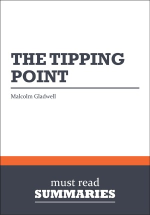 Summary: The Tipping Point  Malcolm Gladwell by Must Read Summaries from Vearsa in Finance & Investments category