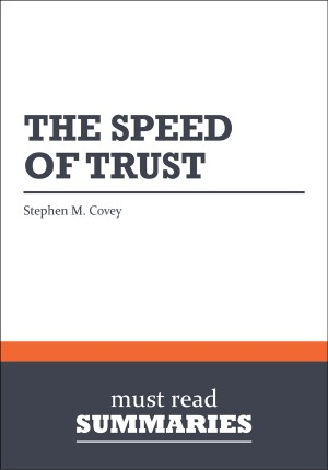 Summary: The Speed of Trust  Stephen M. Covey by Must Read Summaries from Vearsa in Finance & Investments category