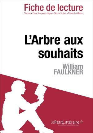 L'Arbre aux souhaits de William Faulkner (Fiche de lecture) by Dominique Coutant from Vearsa in General Novel category