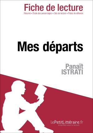 Mes départs de Panaït Istrati (Fiche de lecture) by Dominique Coutant from Vearsa in General Novel category