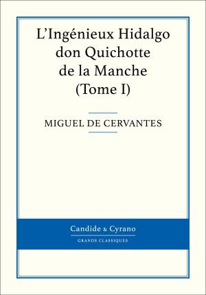 L'Ingénieux Hidalgo don Quichotte de la Manche, Tome I by Miguel Cervantes (de) from Vearsa in General Novel category